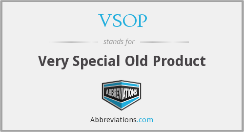 VSOP - Very Special Old Product