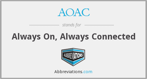 AOAC - Always On, Always Connected