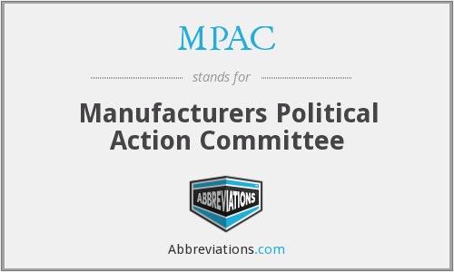 MPAC - Manufacturers Political Action Committee