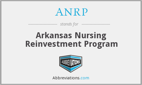ANRP - Arkansas Nursing Reinvestment Program