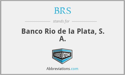 BRS - Banco Rio de la Plata, S. A.