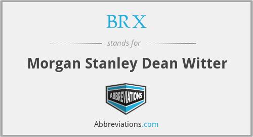 BRX - Morgan Stanley Dean Witter