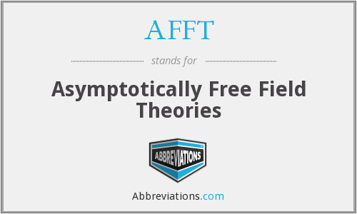 AFFT - Asymptotically Free Field Theories