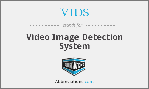 VIDS - Video Image Detection System