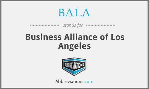BALA - Business Alliance of Los Angeles