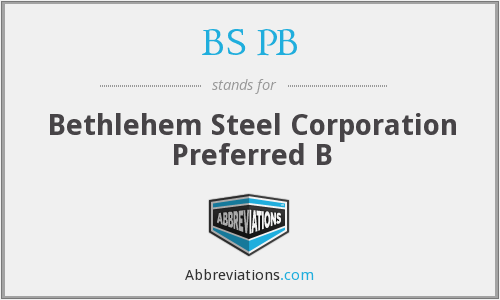 BS PB - Bethlehem Steel Corporation Preferred B