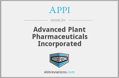 APPI - Advanced Plant Pharmaceuticals Incorporated