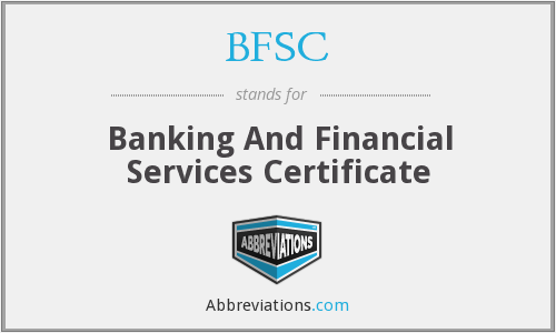 BFSC - Banking And Financial Services Certificate