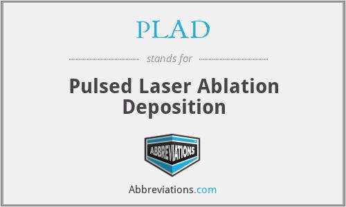 PLAD - Pulsed Laser Ablation Deposition