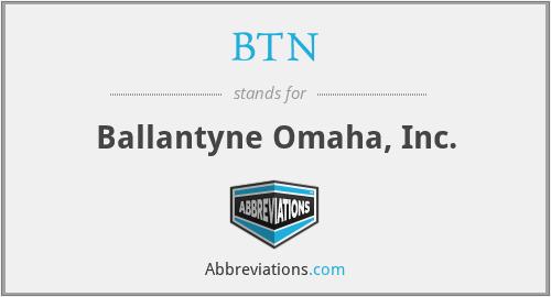 BTN - Ballantyne Omaha, Inc.