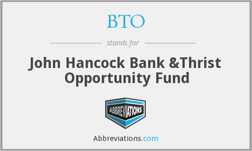 BTO - John Hancock Bank &Thrist Opportunity Fund