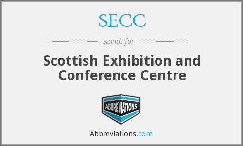 SECC - Scottish Exhibition and Conference Centre