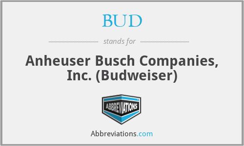 BUD - Anheuser Busch Companies, Inc. (Budweiser)