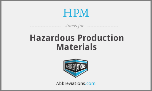 HPM - Hazardous Production Materials