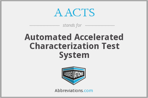 AACTS - Automated Accelerated Characterization Test System
