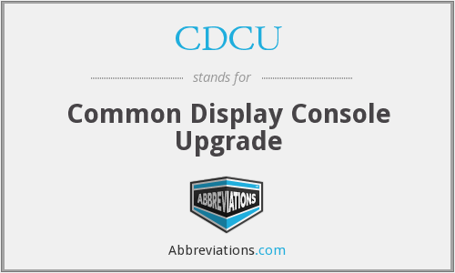 CDCU - Common Display Console Upgrade