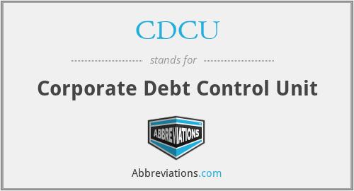 CDCU - Corporate Debt Control Unit