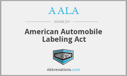 AALA - American Automobile Labeling Act
