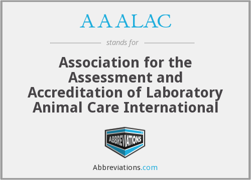 AAALAC - Association for the Assessment and Accreditation of Laboratory Animal Care International