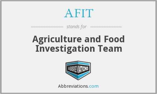 AFIT - Agriculture and Food Investigation Team