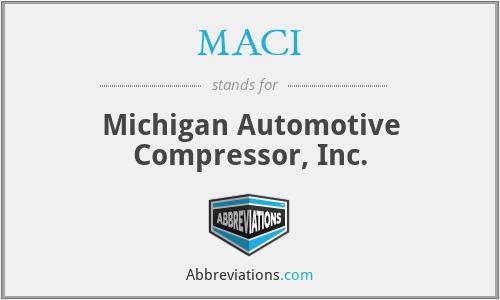 MACI - Michigan Automotive Compressor, Inc.