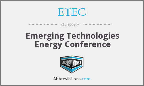 ETEC - Emerging Technologies Energy Conference