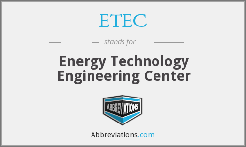ETEC - Energy Technology Engineering Center