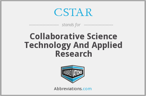 CSTAR - Collaborative Science Technology And Applied Research