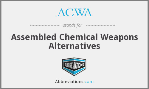 ACWA - Assembled Chemical Weapons Alternatives
