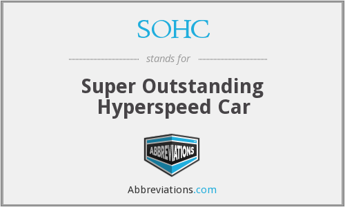 SOHC - Super Outstanding Hyperspeed Car