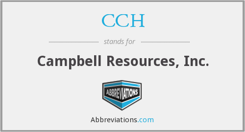 CCH - Campbell Resources, Inc.