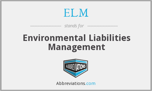 ELM - Environmental Liabilities Management