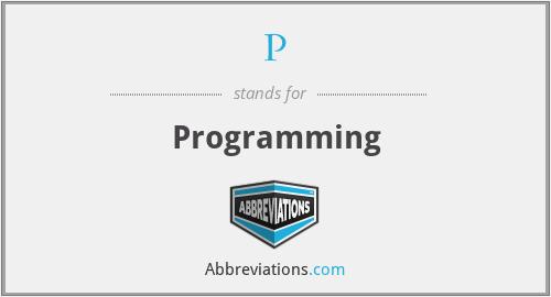 P - Programming