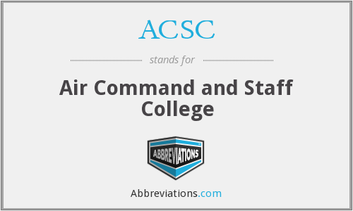 ACSC - Air Command and Staff College