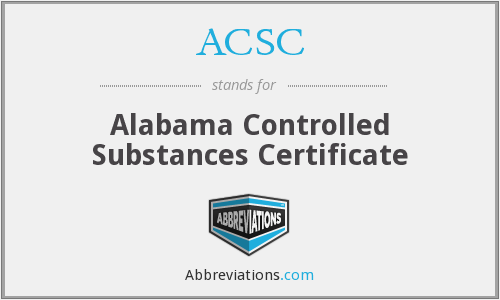 ACSC - Alabama Controlled Substances Certificate