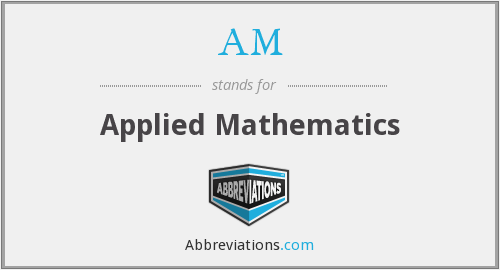 AM - Applied Mathematics