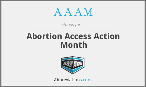 AAAM - Abortion Access Action Month