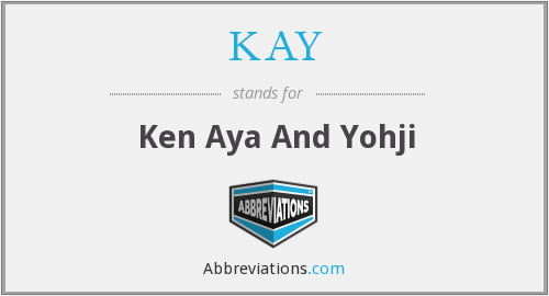 KAY - Ken Aya And Yohji