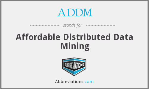 ADDM - Affordable Distributed Data Mining