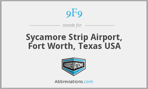 9F9 - Sycamore Strip Airport, Fort Worth, Texas USA