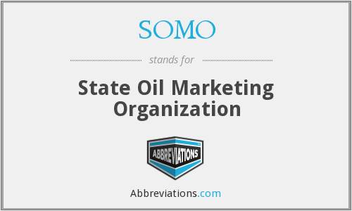 SOMO - State Oil Marketing Organization