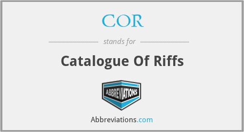 COR - Catalogue Of Riffs