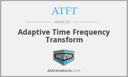 ATFT - Adaptive Time Frequency Transform