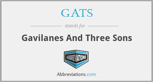 GATS - Gavilanes And Three Sons