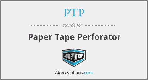 PTP - Paper Tape Perforator