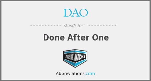 DAO - Done After One