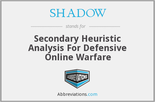 SHADOW - Secondary Heuristic Analysis For Defensive Online Warfare