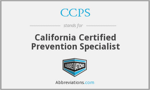 CCPS - California Certified Prevention Specialist