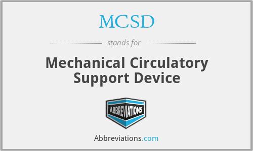 MCSD - Mechanical Circulatory Support Device