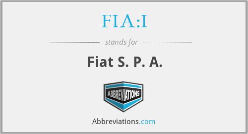 FIA:I - Fiat S. P. A.